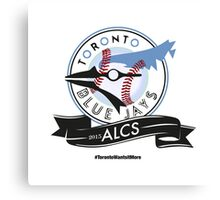Toronto Blue Jays! Canvas Print