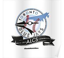 Toronto Blue Jays! Poster