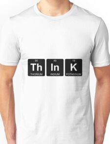 Th In K - Think - Periodic Table - Chemistry Unisex T-Shirt