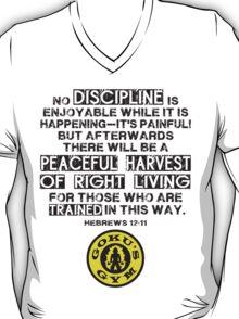 Hebrews 12:11 - Discipline - Goku's Gym T-Shirt