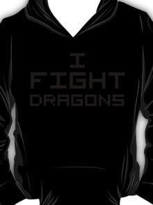 I Fight Dragons T-Shirt