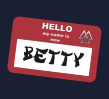 My Name is Now Betty by Anthony Pipitone