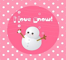 I Love Snow! by sweettoothliz