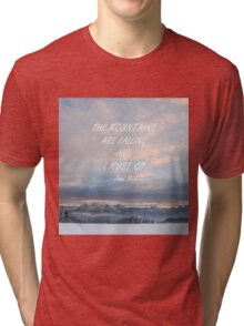 Mountains are calling 4 Tri-blend T-Shirt