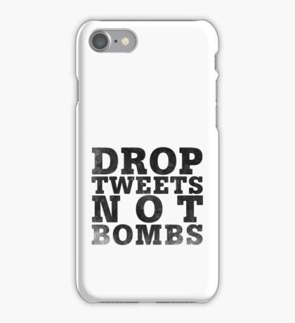 Drop Tweets Not Bombs iPhone Case/Skin