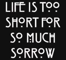 Life Is Too Short by blahsophia4902