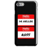 Ross Geller Name Tag iPhone Case/Skin