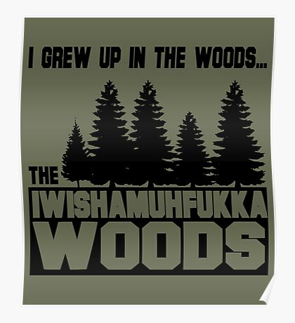 Funny Sayings- I Wish a Mother Fucker Woods Poster