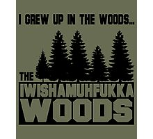 Funny Sayings- I Wish a Mother Fucker Woods Photographic Print