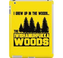 Funny Sayings- I Wish a Mother Fucker Woods iPad Case/Skin