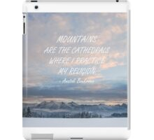 Mountains are the cathedrals 2 iPad Case/Skin