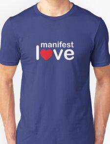Manifest love Unisex T-Shirt
