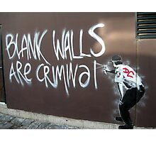 blank walls are criminal Photographic Print