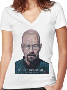 Walter White - Don't Doubt Me Women's Fitted V-Neck T-Shirt