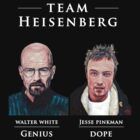 Team Heisenberg by Tom Roderick
