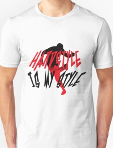 Hardstyle is my style Unisex T-Shirt