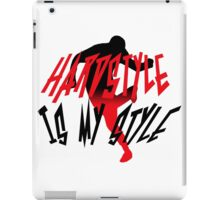 Hardstyle is my style iPad Case/Skin