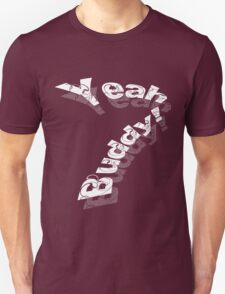 yeah buddy!- pop typography 2.0 T-Shirt