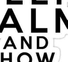 Keep Calm / How You Doing? Sticker