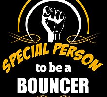 IT TAKES A SPECIAL PERSON TO BE A BOUNCER by yuantees