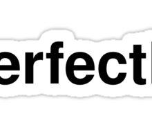 perfectly Sticker
