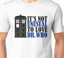 Not Unusual - Dr. Who Unisex T-Shirt