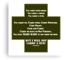 I Will Not Carry a Gun Canvas Print