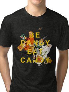 Be Dandy Eat Candy Tri-blend T-Shirt