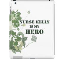 Nurse Kelly is My Hero iPad Case/Skin