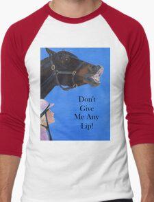 Don't Give Me Any Lip Hoodies and T-Shirts Men's Baseball ¾ T-Shirt