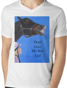 Don't Give Me Any Lip Hoodies and T-Shirts Mens V-Neck T-Shirt