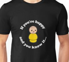 Happy and You Know It Dark Unisex T-Shirt
