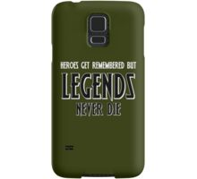 Heroes Get Remembered 1 Samsung Galaxy Case/Skin
