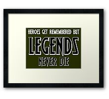 Heroes Get Remembered 1 Framed Print