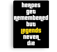 Heroes Get Remembered 2 Canvas Print