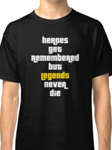 Heroes Get Remembered 2 Classic T-Shirt