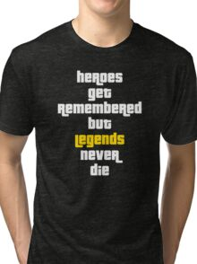Heroes Get Remembered 2 Tri-blend T-Shirt