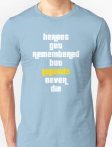 Heroes Get Remembered 2 Unisex T-Shirt