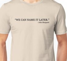 We can name it later (black text) Unisex T-Shirt