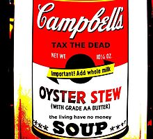 Campbell's Soup Can - Tax The Dead by Stephen Peace