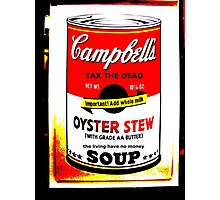 Campbell's Soup Can - Tax The Dead Photographic Print