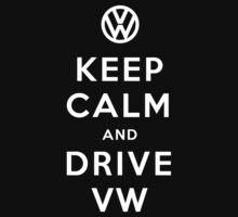 Keep Calm and Drive VW (Version 01) Kids Tee