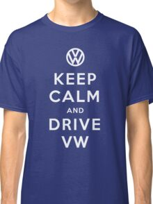 Keep Calm and Drive VW (Version 01) Classic T-Shirt