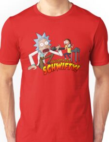 You Gotta Get Schwifty! Unisex T-Shirt