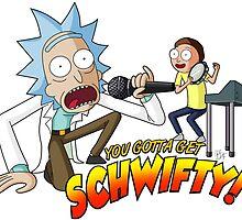 You Gotta Get Schwifty! by zombiegirl01