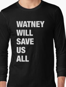 Watney Will Save Us All Long Sleeve T-Shirt