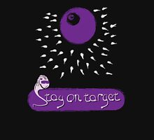 Stay on Target! T-Shirt