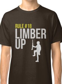 Zombie Survival Guide - Rule #18 - Limber Up Classic T-Shirt