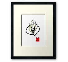 Say Burn! (Print) Framed Print