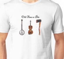 """Old-Time or Die"" T-shirt Unisex T-Shirt"